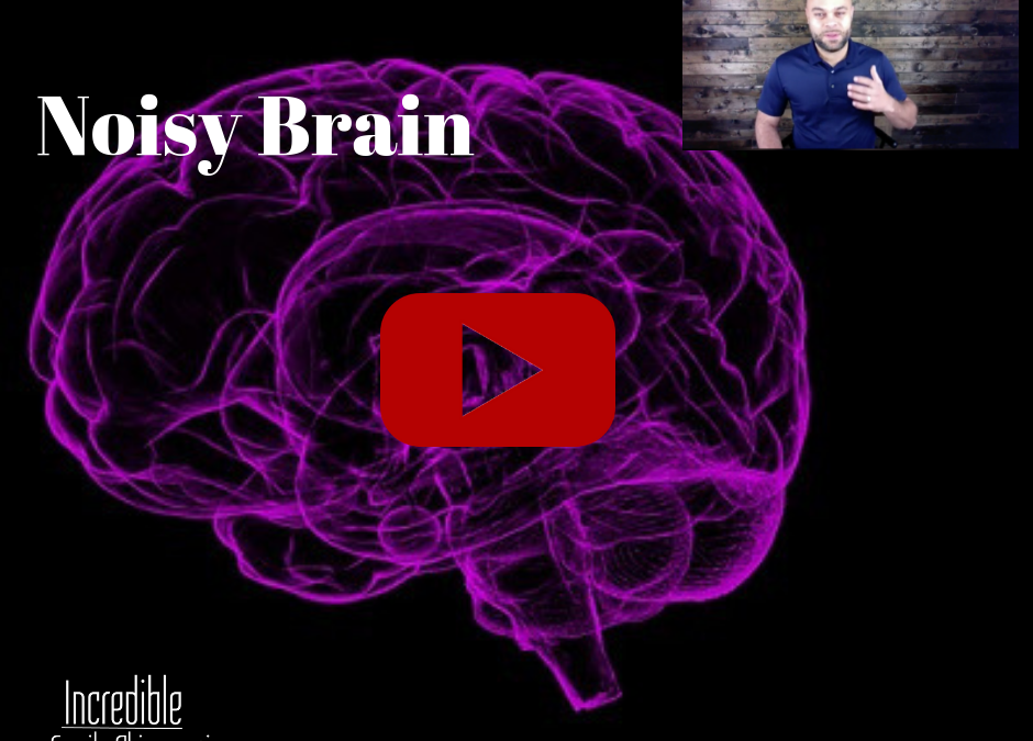 Noisy Brain / Busy Brain in Kids